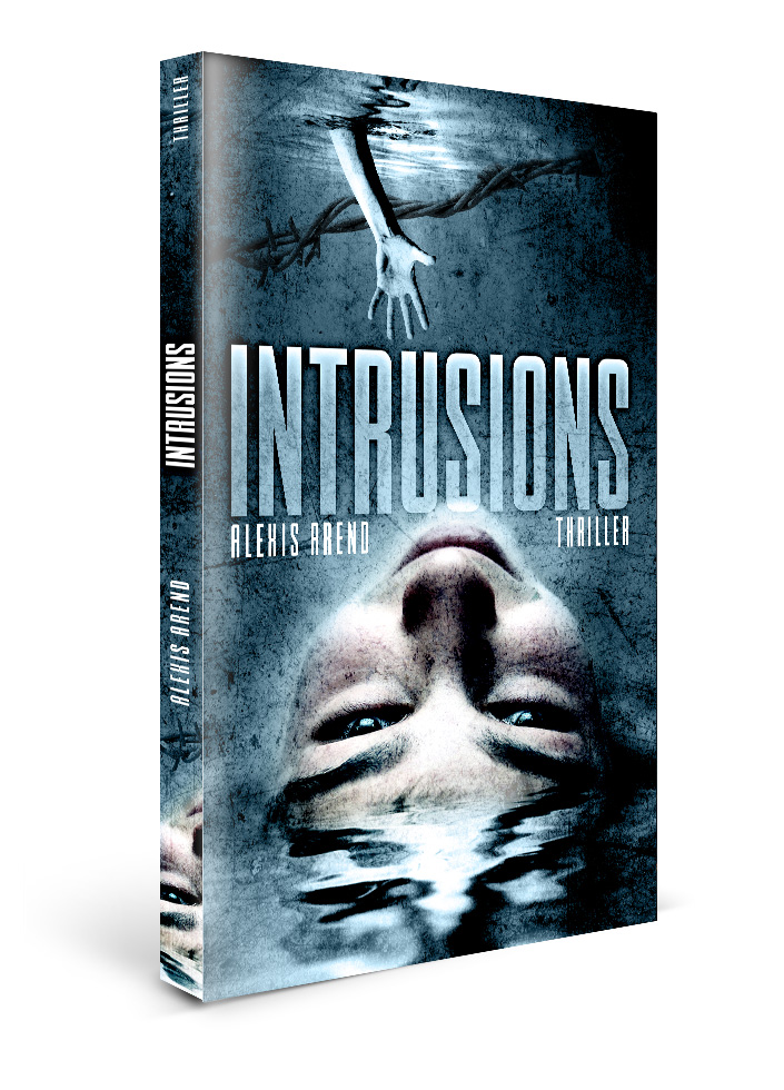 Couverture Roman Intrusions Thriller d'Alexis Arend